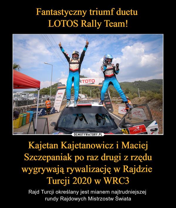Kajetan Kajetanowicz i Maciej Szczepaniak po raz drugi z rzędu wygrywają rywalizację w Rajdzie Turcji 2020 w WRC3 – Rajd Turcji określany jest mianem najtrudniejszej rundy Rajdowych Mistrzostw Świata