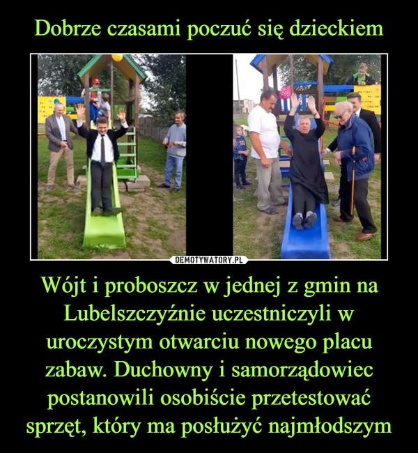 Wójt i proboszcz w jednej z gmin na Lubelszczyźnie uczestniczyli w uroczystym otwarciu nowego placu zabaw. Duchowny i samorządowiec postanowili osobiście przetestować sprzęt, który ma posłużyć najmłodszym –
