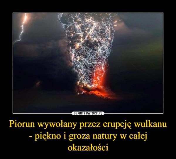 Piorun wywołany przez erupcję wulkanu - piękno i groza natury w całej okazałości –