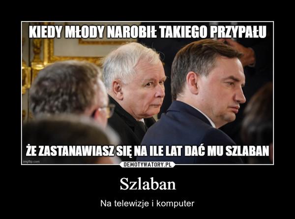 Szlaban – Na telewizje i komputer