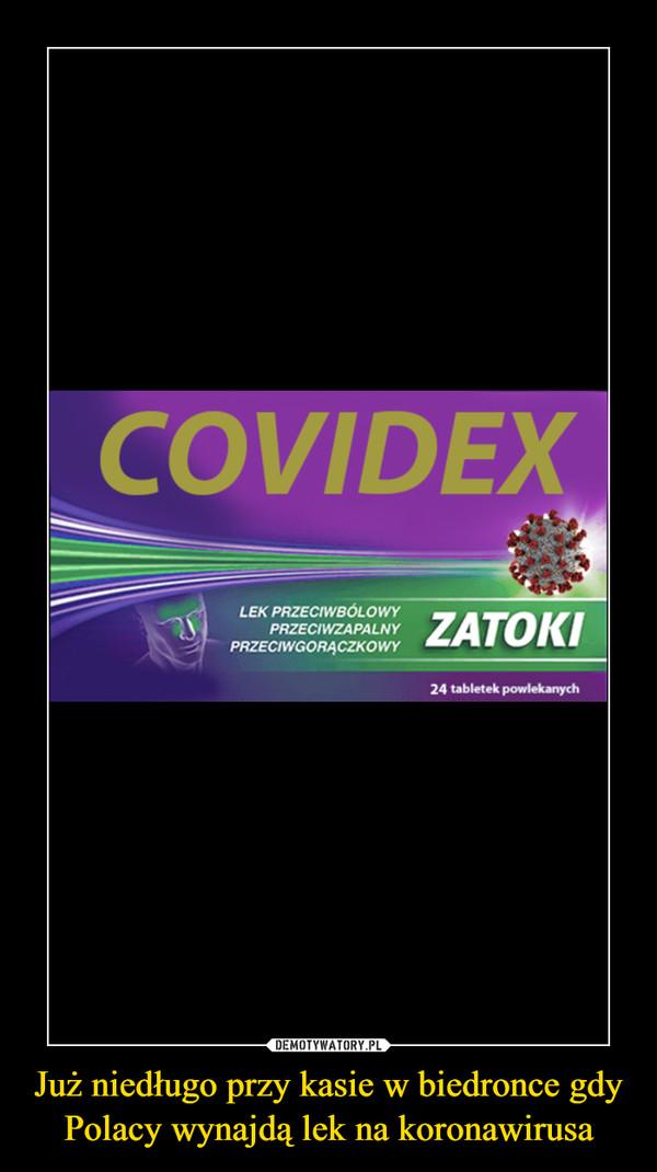 Już niedługo przy kasie w biedronce gdy Polacy wynajdą lek na koronawirusa –