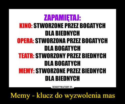 Memy - klucz do wyzwolenia mas