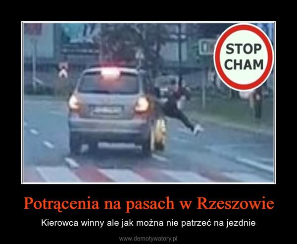 Potrącenia na pasach w Rzeszowie – Kierowca winny ale jak można nie patrzeć na jezdnie