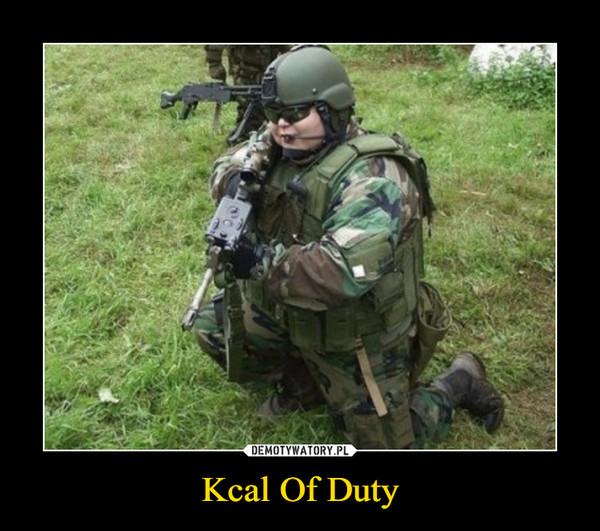 Kcal Of Duty –