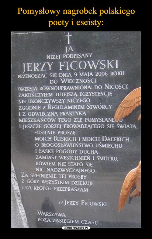 Pomysłowy nagrobek polskiego poety i eseisty: