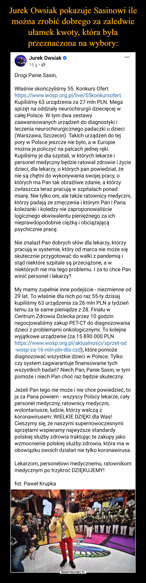 Jurek Owsiak pokazuje Sasinowi ile można zrobić dobrego za zaledwie ułamek kwoty, która była przeznaczona na wybory:
