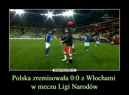 Polska zremisowała 0:0 z Włochami  w meczu Ligi Narodów