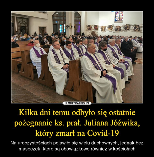 Kilka dni temu odbyło się ostatnie pożegnanie ks. prał. Juliana Jóźwika, który zmarł na Covid-19