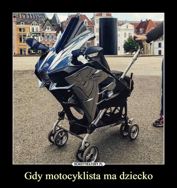 Gdy motocyklista ma dziecko –