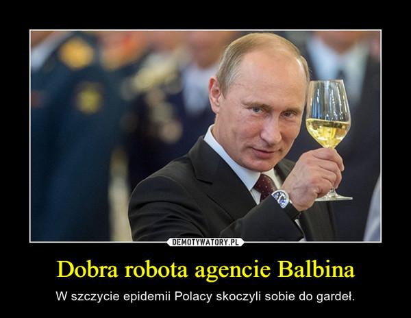 Dobra robota agencie Balbina – W szczycie epidemii Polacy skoczyli sobie do gardeł.