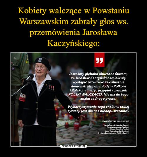 Kobiety walczące w Powstaniu Warszawskim zabrały głos ws. przemówienia Jarosława Kaczyńskiego: