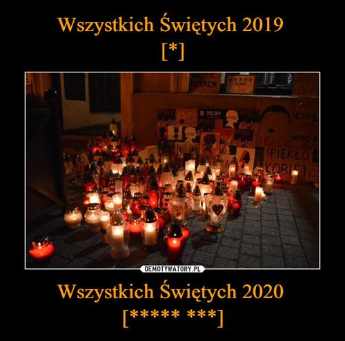 Wszystkich Świętych 2019  [*] Wszystkich Świętych 2020  [***** ***]