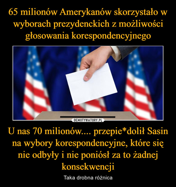 U nas 70 milionów.... przepie*dolił Sasin na wybory korespondencyjne, które się nie odbyły i nie poniósł za to żadnej konsekwencji – Taka drobna różnica