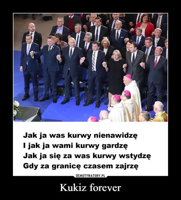 Kukiz forever –