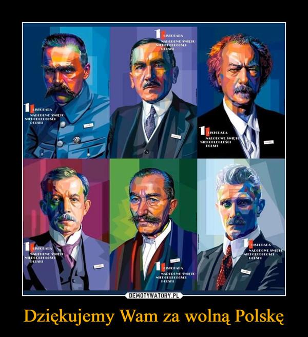 Dziękujemy Wam za wolną Polskę –