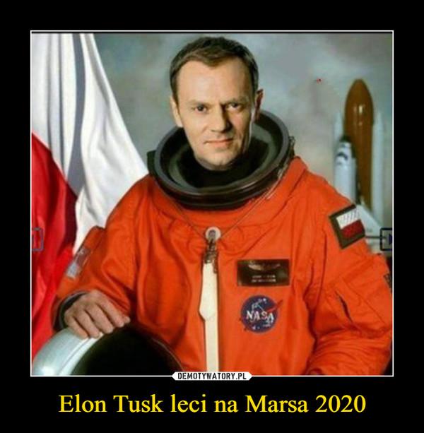 Elon Tusk leci na Marsa 2020 –