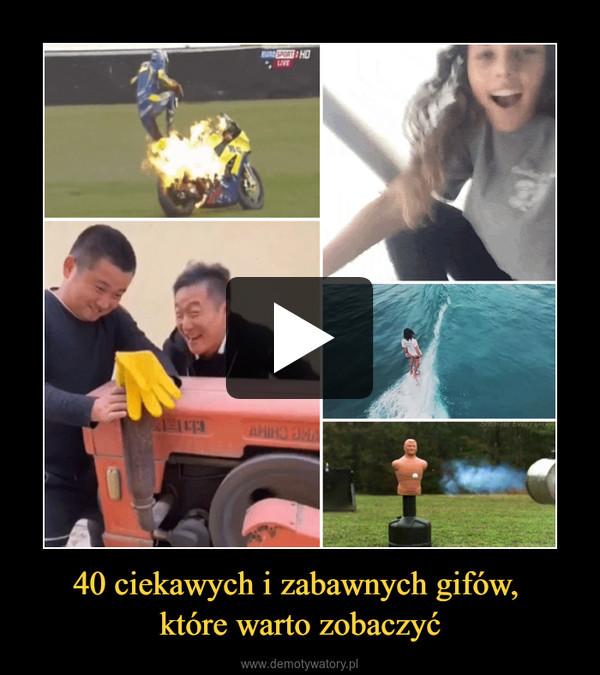 40 ciekawych i zabawnych gifów, które warto zobaczyć –