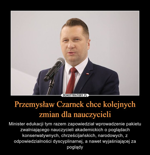 Przemysław Czarnek chce kolejnych zmian dla nauczycieli