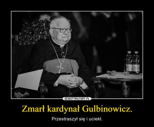 Zmarł kardynał Gulbinowicz.