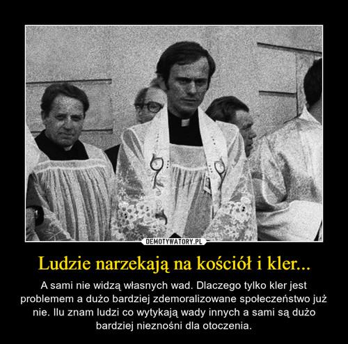 Ludzie narzekają na kościół i kler...