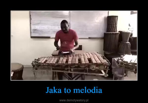 Jaka to melodia –
