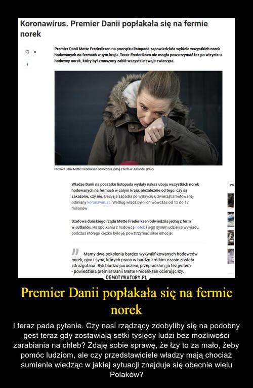 Premier Danii popłakała się na fermie norek