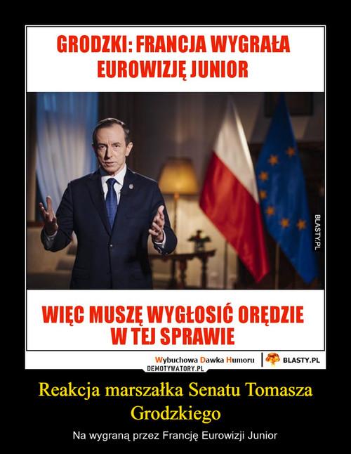 Reakcja marszałka Senatu Tomasza Grodzkiego