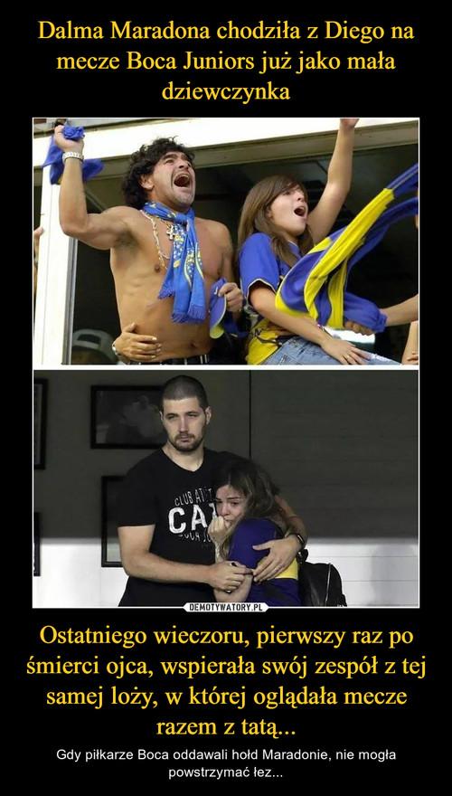 Dalma Maradona chodziła z Diego na mecze Boca Juniors już jako mała dziewczynka Ostatniego wieczoru, pierwszy raz po śmierci ojca, wspierała swój zespół z tej samej loży, w której oglądała mecze razem z tatą...