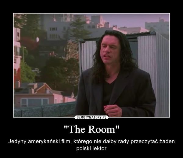 """""""The Room"""" – Jedyny amerykański film, którego nie dałby rady przeczytać żaden polski lektor"""