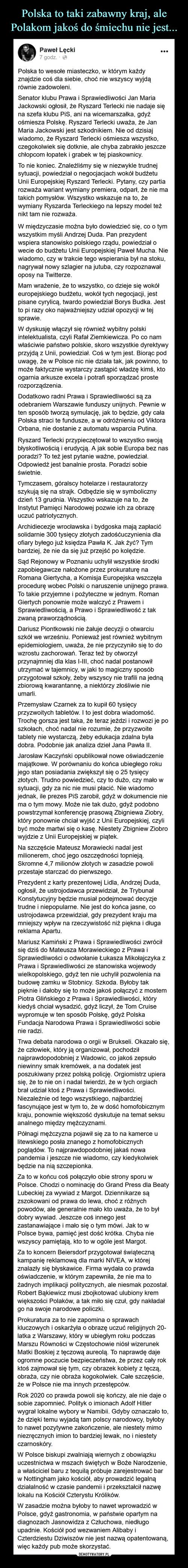 Polska to taki zabawny kraj, ale Polakom jakoś do śmiechu nie jest...