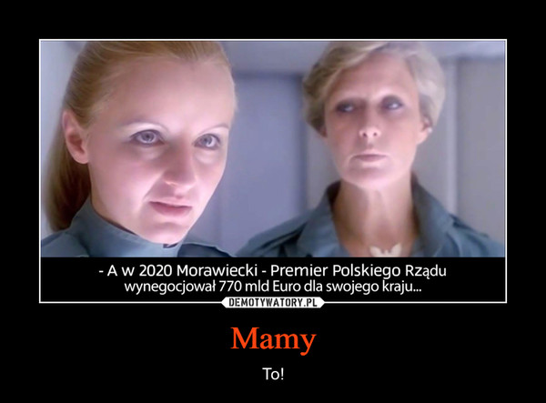 Mamy – To!