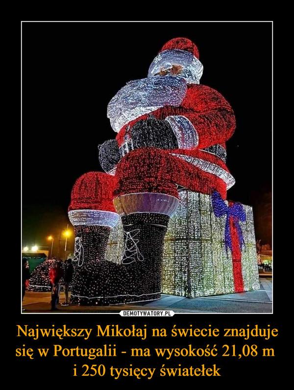 Największy Mikołaj na świecie znajduje się w Portugalii - ma wysokość 21,08 m i 250 tysięcy światełek –