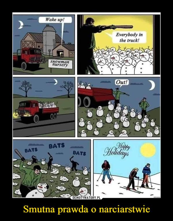 Smutna prawda o narciarstwie –