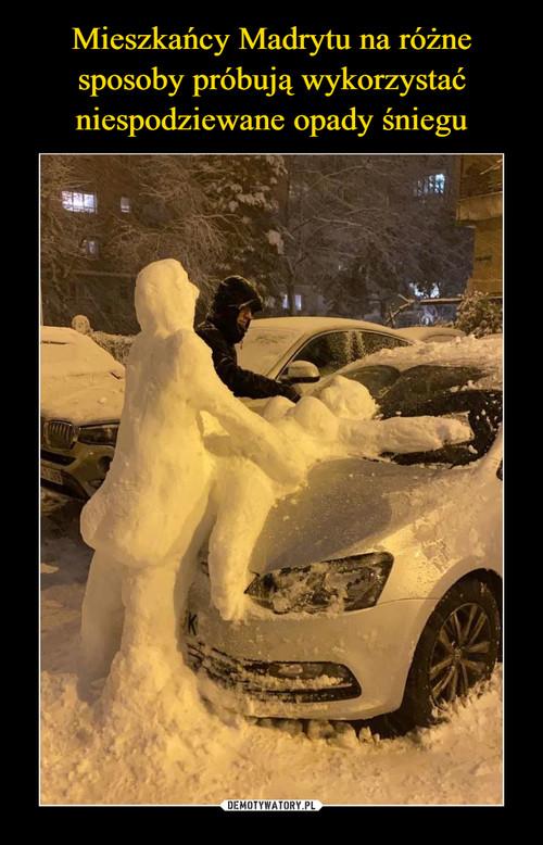 Mieszkańcy Madrytu na różne sposoby próbują wykorzystać niespodziewane opady śniegu