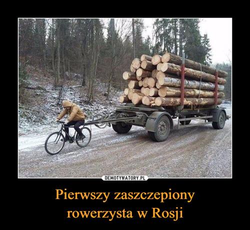 Pierwszy zaszczepiony rowerzysta w Rosji