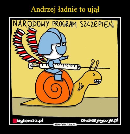 Andrzej ładnie to ujął
