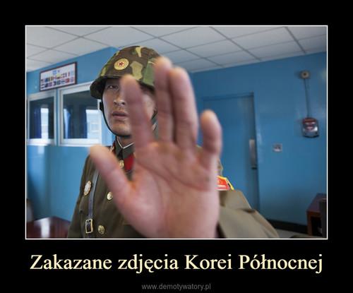 Zakazane zdjęcia Korei Północnej