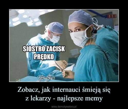 Zobacz, jak internauci śmieją się z lekarzy - najlepsze memy