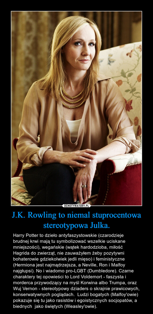 J.K. Rowling to niemal stuprocentowa stereotypowa Julka.
