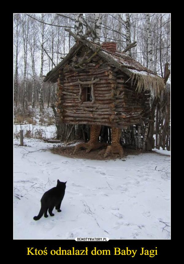 Ktoś odnalazł dom Baby Jagi –
