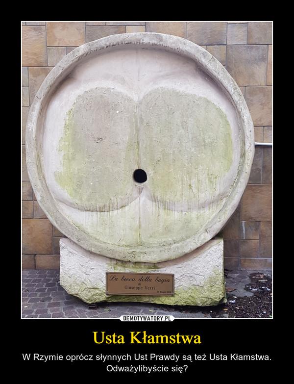 Usta Kłamstwa – W Rzymie oprócz słynnych Ust Prawdy są też Usta Kłamstwa. Odważylibyście się?