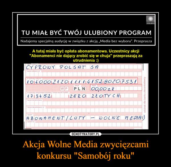 """Akcja Wolne Media zwycięzcami konkursu """"Samobój roku"""" –"""
