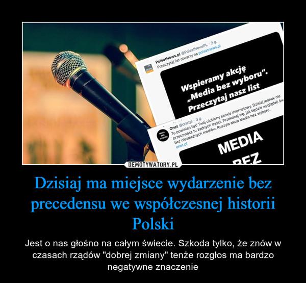 """Dzisiaj ma miejsce wydarzenie bez precedensu we współczesnej historii Polski – Jest o nas głośno na całym świecie. Szkoda tylko, że znów w czasach rządów """"dobrej zmiany"""" tenże rozgłos ma bardzo negatywne znaczenie"""