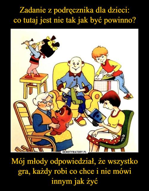 Zadanie z podręcznika dla dzieci: co tutaj jest nie tak jak być powinno? Mój młody odpowiedział, że wszystko gra, każdy robi co chce i nie mówi innym jak żyć