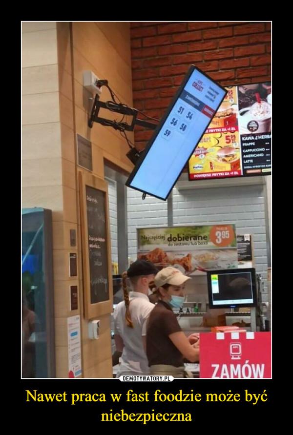 Nawet praca w fast foodzie może być niebezpieczna –