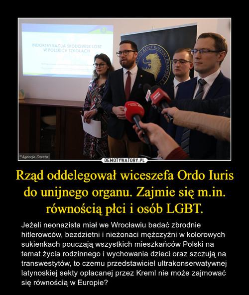 Rząd oddelegował wiceszefa Ordo Iuris do unijnego organu. Zajmie się m.in. równością płci i osób LGBT.