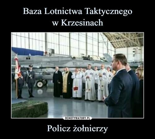 Baza Lotnictwa Taktycznego w Krzesinach Policz żołnierzy
