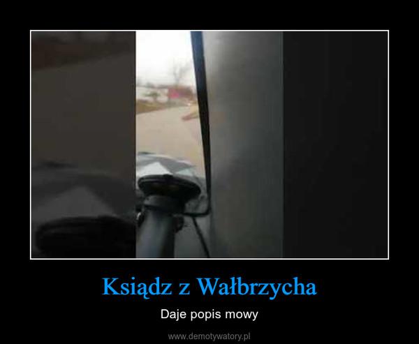 Ksiądz z Wałbrzycha – Daje popis mowy
