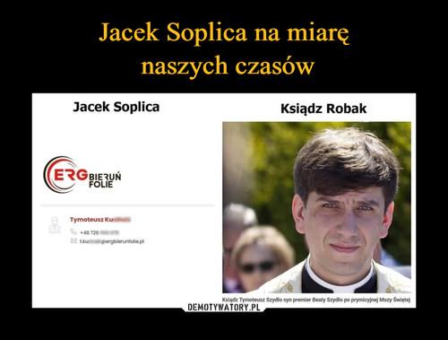 Jacek Soplica na miarę  naszych czasów