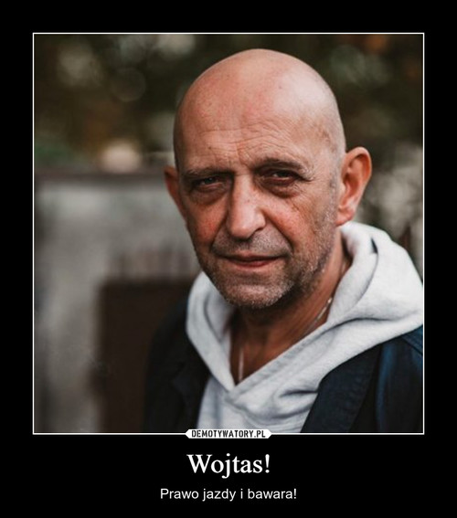 Wojtas!